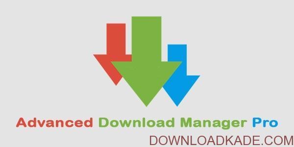 دانلود Advanced Download Manager Pro 7.7.8 برنامه دانلود منیجر حرفه ای اندروید